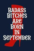 Badass Bitches are Born In September: Funny Birthday Journal