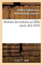 Histoire Des Tortures Au Xixe Si cle
