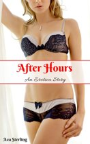 After Hours: An Erotica Story