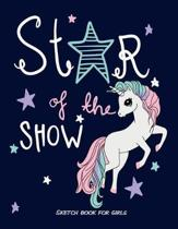 Star of the Show Sketch Book for Girls