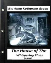 The House of the Whispering Pines (1910) Anna Katharine Green (World's Classics