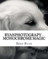 Ryanphotograpy - Monochrome Magic