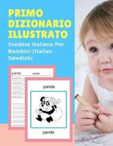 Primo Dizionario Illustrato Svedese Italiano Per Bambini (Italian - Swedish)