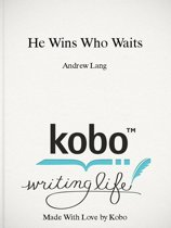 He Wins Who Waits