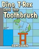 Dino T-Rex and the Toothbrush