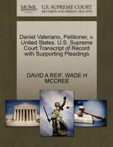 Daniel Valeriano, Petitioner, V. United States. U.S. Supreme Court Transcript of Record with Supporting Pleadings