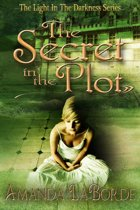 The Light In The Darkness Book 1: The Secret In The Plot