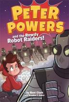 Peter Powers and the Rowdy Robot Raiders