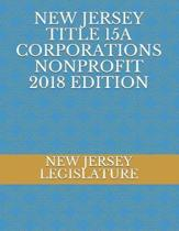 New Jersey Title 15a Corporations Nonprofit 2018 Edition
