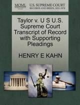 Taylor V. U S U.S. Supreme Court Transcript of Record with Supporting Pleadings