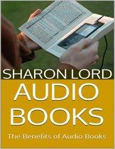 Audio Books: The Benefits of Audio Books