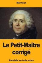 Le Petit-Ma tre Corrig