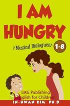 I Am Hungry Musical Dialogues