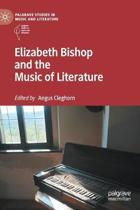 Elizabeth Bishop and the Music of Literature