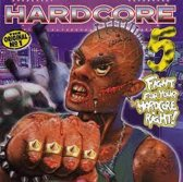 Hardcore 5 - Fight For Your Hardcore Right