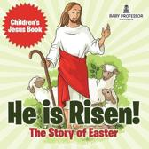 He Is Risen! the Story of Easter Children's Jesus Book