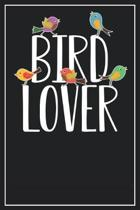 Bird Lover: Lined Notebook Journal, 120 Pages, Size 6x9 inches, White blank Paper