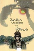 Goodbye, Goodness