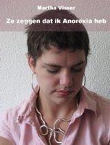 Ze zeggen dat ik anorexia heb