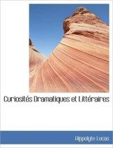 Curiosit?'s Dramatiques Et Litt Raires