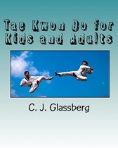 Tae Kwon Do for Kids and Adults