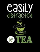 Easily Distracted By Tea