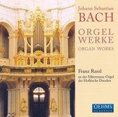 Raml, Bach Orgelwerke