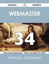 Webmaster 34 Success Secrets - 34 Most Asked Questions On Webmaster - What You Need To Know
