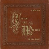 Ancient & Modern 1911-2011