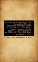 The Juvenile Delinquent and the Young Men's Christian Association