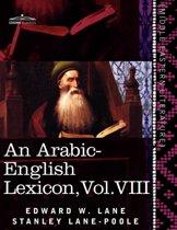 An Arabic-English Lexicon (in Eight Volumes), Vol. VIII