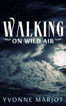 Walking on Wild Air