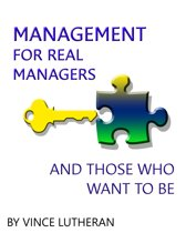 Management For Real Managers And Those Who Want To Be