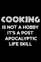 Cooking is not a hobby it's a post-apocalyptic life skill