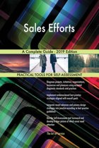 Sales Efforts A Complete Guide - 2019 Edition