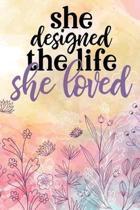 She designed the life she loved