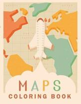 Maps Coloring Book: World Geography Workbook, Geography Coloring Book