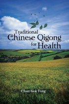 Traditional Chinese Qigong for Health