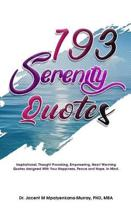 193 Serenity Quotes: Inspirational, Thought Provoking, Empowering, Heart Warming Quotes designed With Your Happiness, Peace and Hope in Min