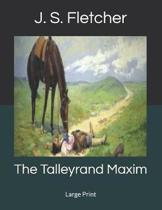 The Talleyrand Maxim: Large Print