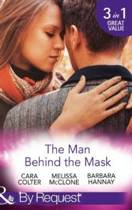 The Man Behind The Mask: How to Melt a Frozen Heart / The Man Behind the Pinstripes / Falling for Mr Mysterious (Mills & Boon By Request)