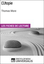 L'Utopie de Thomas More (Les Fiches de lecture d'Universalis)