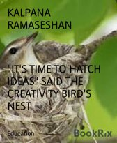 ''IT'S TIME TO HATCH IDEAS'' SAID THE CREATIVITY BIRD'S NEST