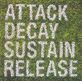 Attack Decay Sustain..