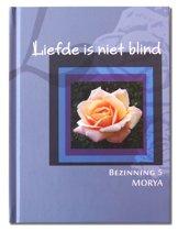 Bezinning 5 - Liefde is niet blind
