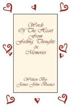 Words Of The Heart From Feeling, Thoughts and Memories