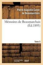 M�moires de Beaumarchais. Tome 5