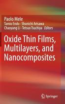 Oxide Thin Films, Multilayers, and Nanocomposites