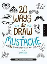 20 Ways to Draw a Mustache and 23 Other Funny Faces and Features