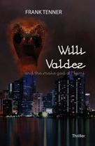 Willi Valdez and the Snake God of Miami